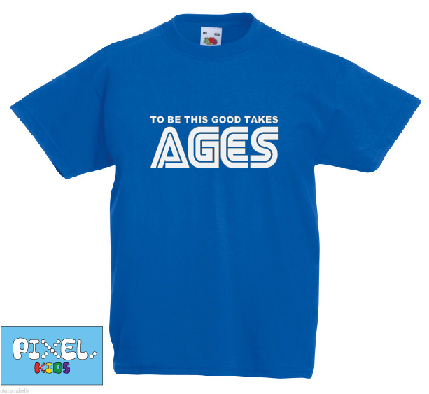 Pixel Pixels Kids: To Be This Good Takes Ages T Shirt (Blue)